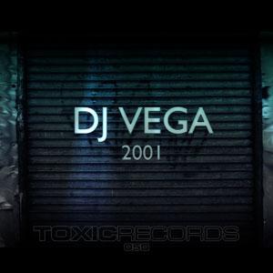 DJ Vega – 2001 (Toxic Records)
