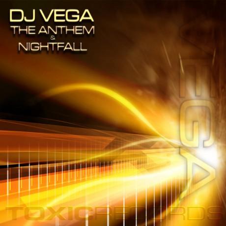 DJ Vega – Anthem and Nightfall (Toxic Records)