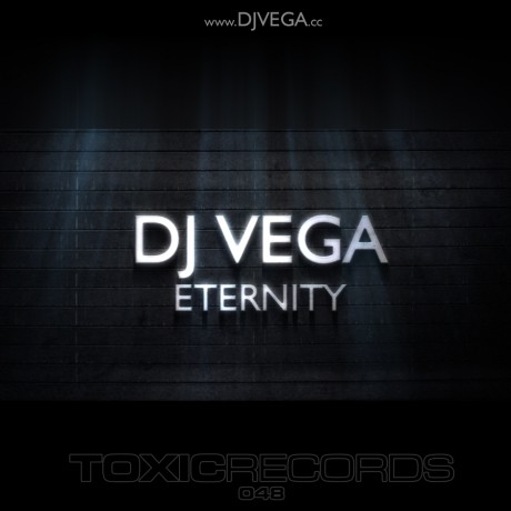 DJ Vega – Eternity (Toxic Records)