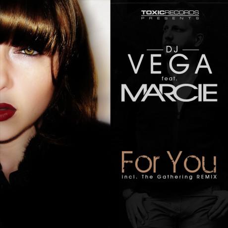 DJ Vega ft Marcie – For You (Toxic Records)