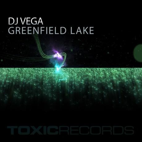 DJ Vega – Greenfield Lake (Toxic Records)