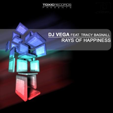 DJ Vega ft Tracy Bagnall – Rays of Happiness (Toxic Records)