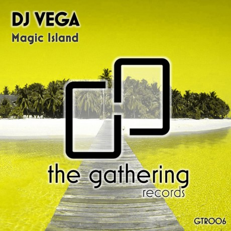 DJ Vega – Magic Island (The Gathering Records)