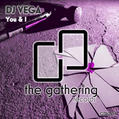 DJ Vega – You & I (The Gathering Records)