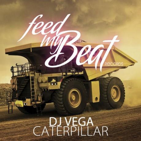 DJ Vega – Caterpillar (Feed my Beat)