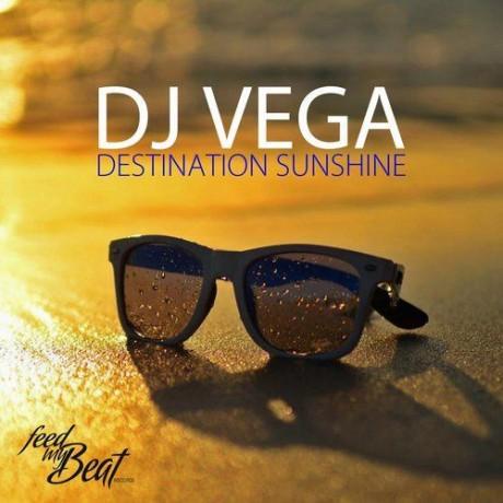 DJ Vega – Destination Sunshine (Feed my Beat)