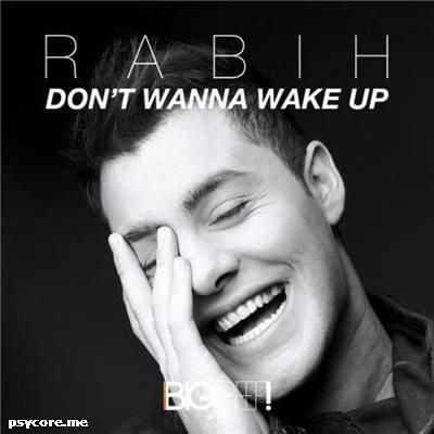 Rabih – Don't wanna wake up (DJ Vega remix) (Big Beef)