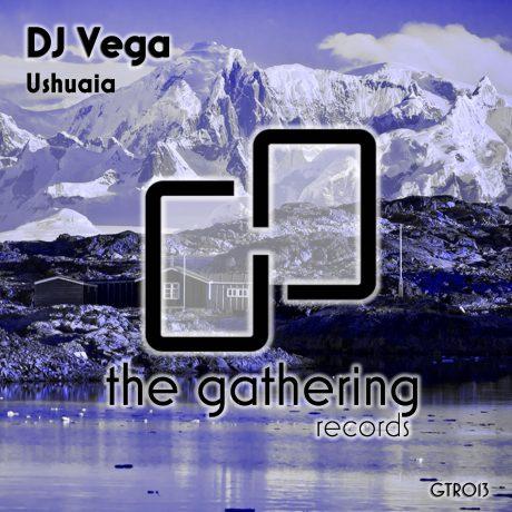 DJ Vega – Ushuaia (The Gathering Records)