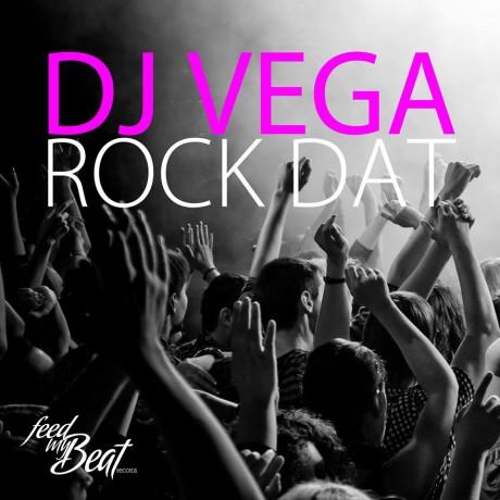 DJ Vega – Rock Dat (Feed My Beat)