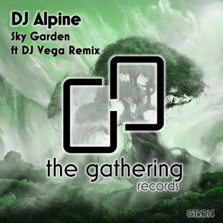 DJ Alpine – Sky Garden (DJ Vega remix) (The Gathering Records)