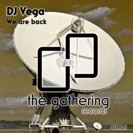 DJ Vega – We Are Back (The Gathering Records)