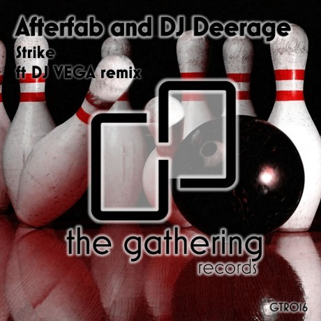 Afterfab & DJ Deerage – Strike (DJ Vega remix) (The Gathering Records)