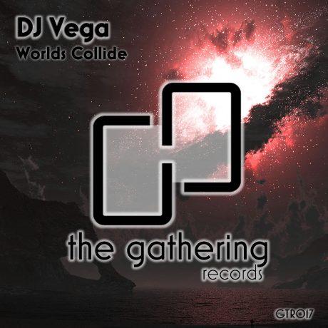 DJ Vega – Worlds Collide (The Gathering Records)