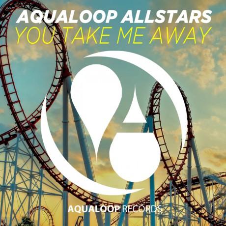 Aqualoop – You Take Me Away (DJ Vega remix) (Aqualoop Records)
