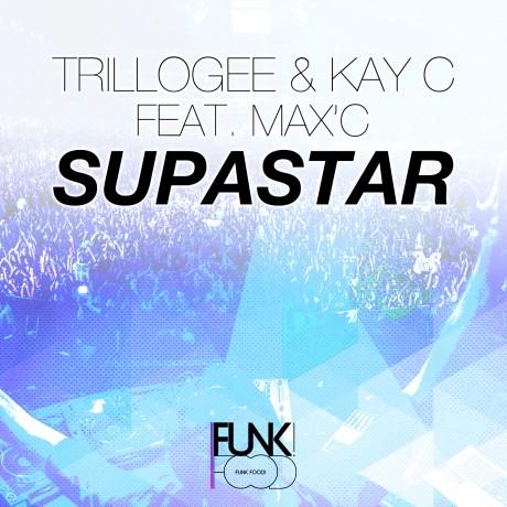 Trillogee & Kay C feat. Max'C – Supastar (DJ Vega remix) (Funk Food)