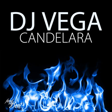 DJ Vega – Candelara (Feed my beat)