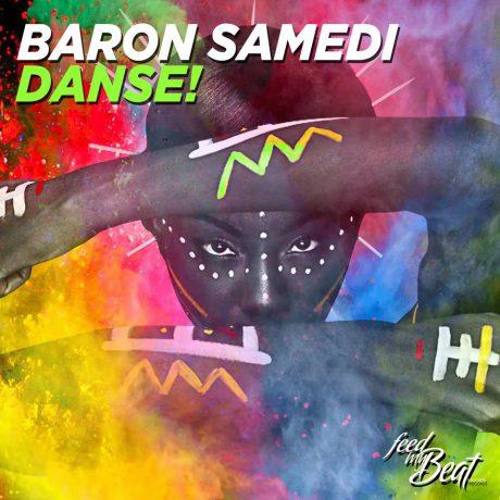 Baron Samedi – Danse! (DJ Vega remix) (Feed My Beat)