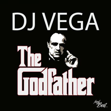 DJ Vega – The Godfather (Feed My Beat)