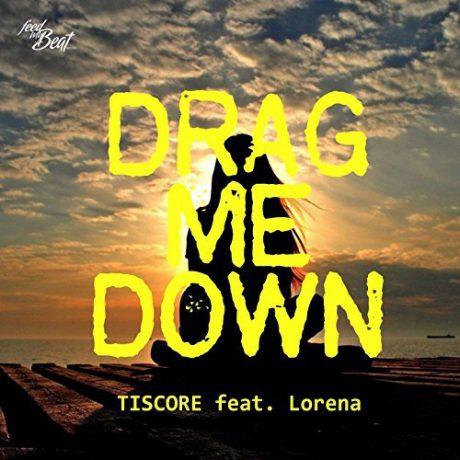 Tiscore feat. Lorena – Drag Me Down (DJ Vega remix) (Feed My Beat)