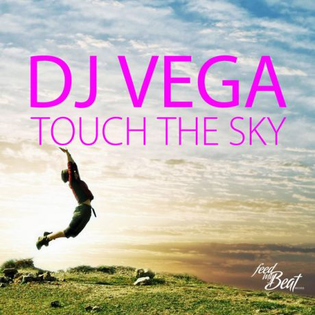 DJ Vega – Touch the sky