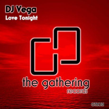 DJ Vega – Love Tonight (The Gathering Records)